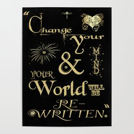 Change Your Mind & Your World Will Be Re-Written Black & Gold Poster