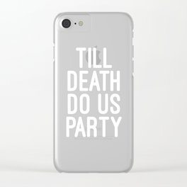 Till Death Do Us Party Music Quote Clear iPhone Case
