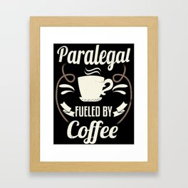 Paralegal Fueled By Coffee Framed Art Print