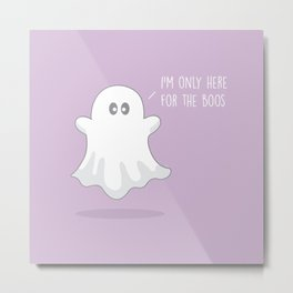 Only Here For The Boos #kawaii #ghost Metal Print