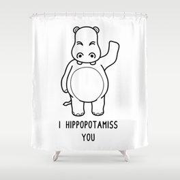 I Hippopotamiss You Shirt Funny Hippopotamus Pun Shower Curtain