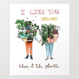I Like You Art Print