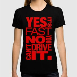 Yes it's fast No you can't drive it v5 HQvector T-shirt