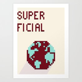 Superficial Art Print