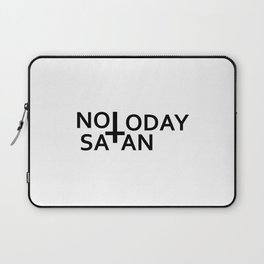Not today Satan- Antichrist quote with occult symbol upside down cross Laptop Sleeve
