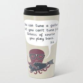 You can tune a guitar... Metal Travel Mug