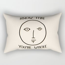 Know That You're Whole Rectangular Pillow