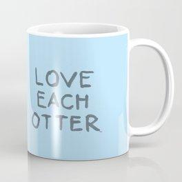 Love each otter Coffee Mug