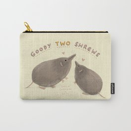 Goody Two Shrews Carry-All Pouch