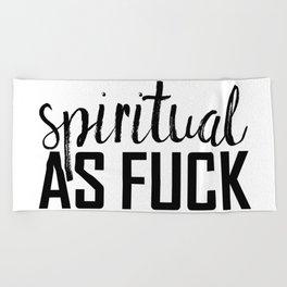spiritual as fuck Beach Towel