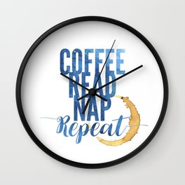 Coffee. Read. Nap. Repeat. Wall Clock