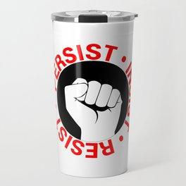 Persist, Insist, Resist Travel Mug