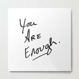 You are enough. Metal Print