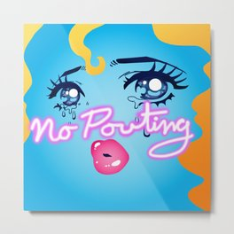 No Pouting Metal Print