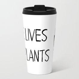 Save lives eat plants Travel Mug