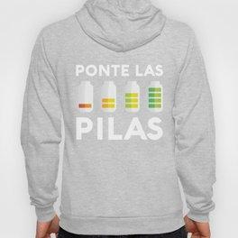Ponte Las Pilas Funny Spanish Espanol Chistoso Mexico Spanish Shirts Playera En Espanol Mexican Hoody
