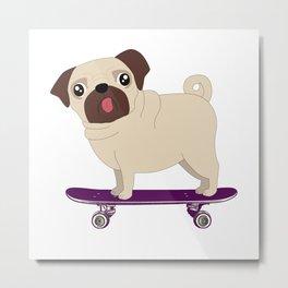 Pug on a Skateboard Metal Print