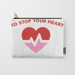 Cute enough to stop y Carry-All Pouch