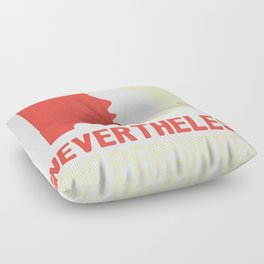 Nevertheless, she persisted (Womens March) Floor Pillow