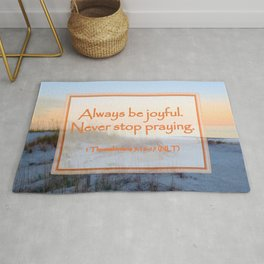 """Always be joyful. Never Stop Praying"" 1 Thessalonians 5:16-17 (NLT) Digital Design Rug"