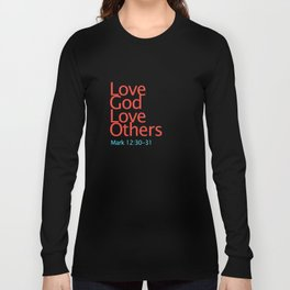 Love God Love Others Long Sleeve T-shirt