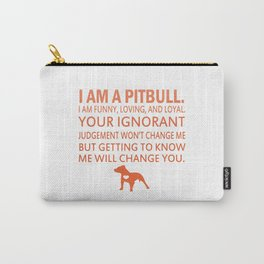 I Am A Pit Bull Carry-All Pouch