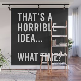 That's A Horrible Idea Funny Quote Wall Mural