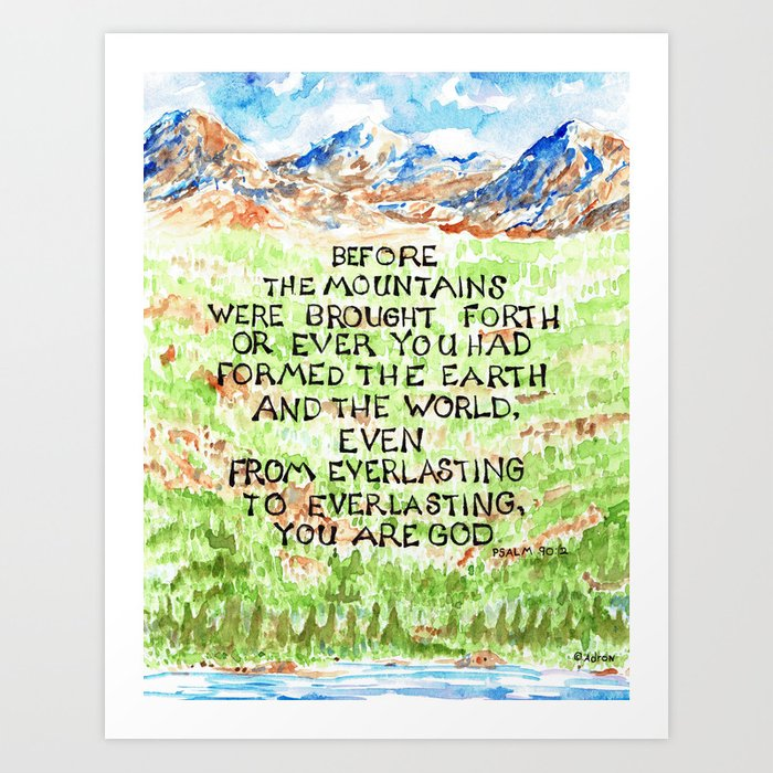 Bible Verse Illustration Psalm 90:2, Picture of Mountains Art Print