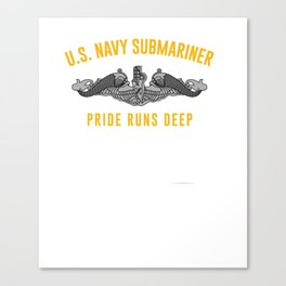 US Navy Submariner Pride Runs Deep Sub Veteran Pullover Hoodie Canvas Print