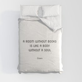A room without books is like a body without a soul - Cicero Comforters