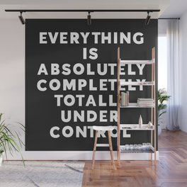 Completely Under Control Funny Quote Wall Mural