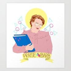 Praise Barb Art Print