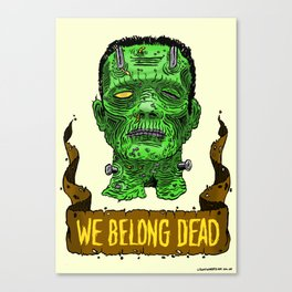 We Belong Dead Canvas Print