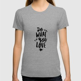 Do What You Love black and white modern typographic quote poster canvas wall art home decor T-shirt