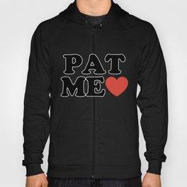 PAT ME <3 Hoody