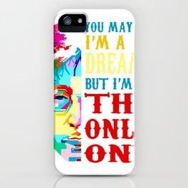 You may say i'm a dreamer but i'm not the only one t-shirt iPhone Case