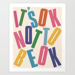 It's OK not to be OK! Art Print