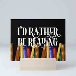 I'd rather be reading Mini Art Print