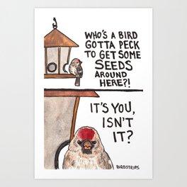 Bird no. 175: Hangry Art Print