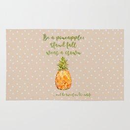 Be a pineapple- stand tall, wear a crown and be sweet on the inside Rug
