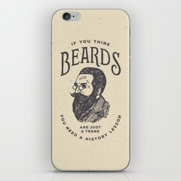 If You Think Beards are Just a Trend You Need a History Lesson iPhone Skin