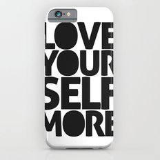 LOVE YOURSELF MORE iPhone 6s Slim Case