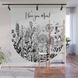 I love you, Mom! Wall Mural