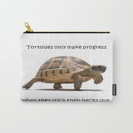 Tortoises Only Make Progress When They Stick Their Necks Out Carry-All Pouch