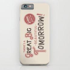 Great Big, Beautiful Tomorrow Slim Case iPhone 6