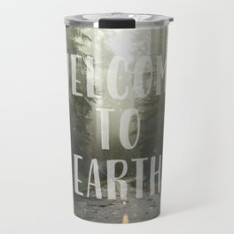 WELCOME TO EARTH Travel Mug