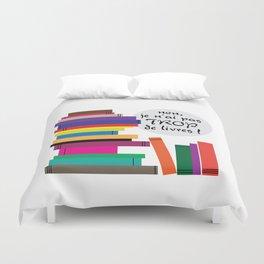 Trop de livres... ou pas ! Duvet Cover