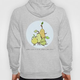 Pears come in all shapes and sizes Hoody