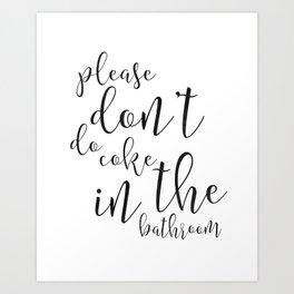 Please Dont Do Coke in the Bathroom, Funny Bathroom Decor, Funny Bathroom Sign, Funny Bathroom Art Kunstdrucke