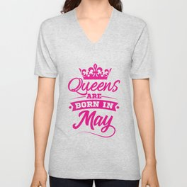Queens Are Born In May Birthday Gift Idea Unisex V-Neck